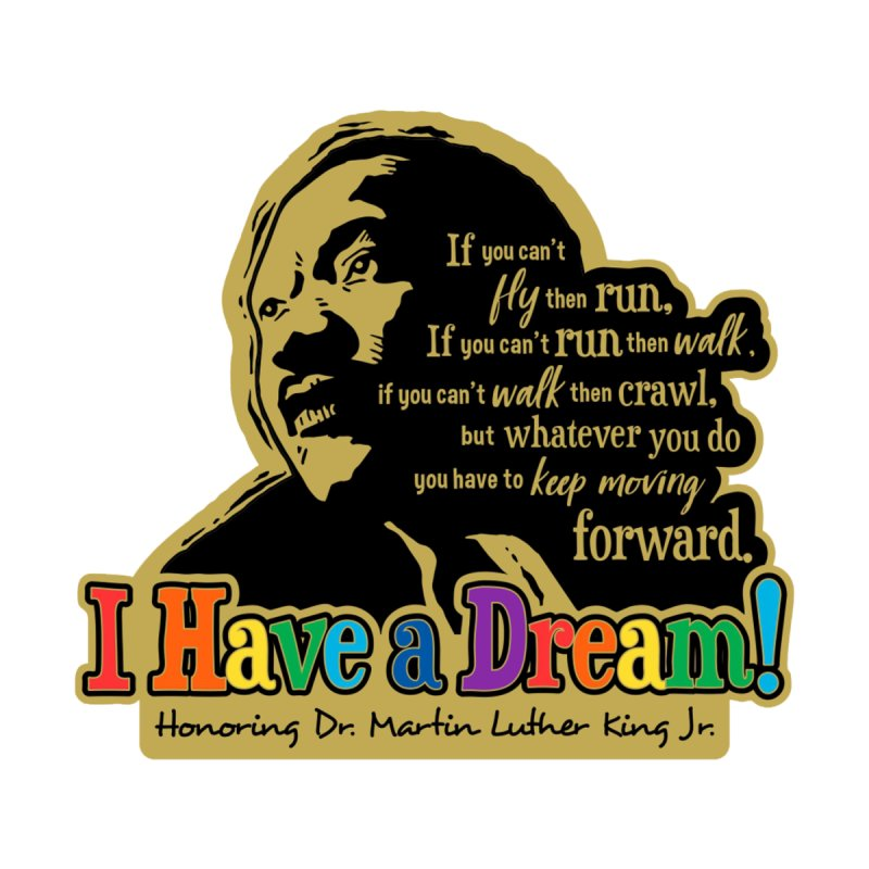 I Have a Dream by Moon Joggers's Artist Shop