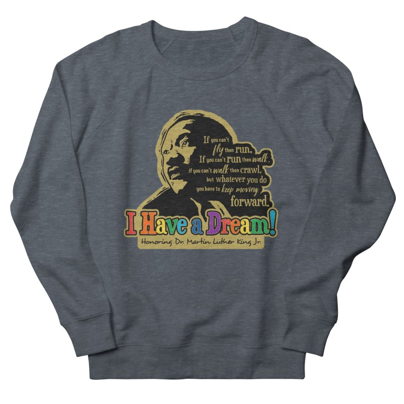 I Have a Dream Men's French Terry Sweatshirt by Moon Joggers's Artist Shop