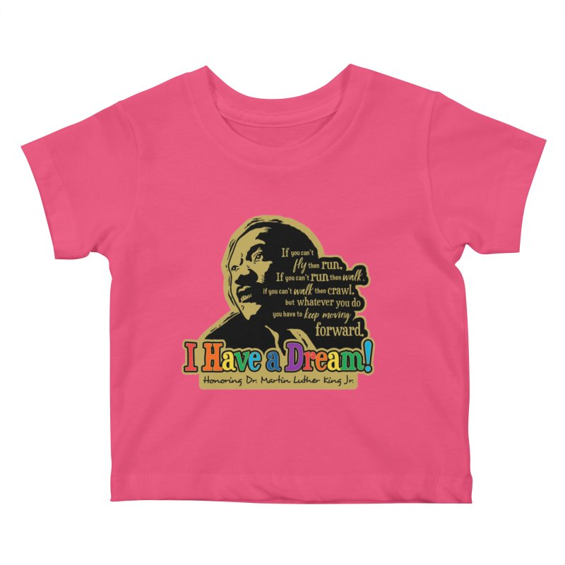I Have a Dream Kids Baby T-Shirt by Moon Joggers's Artist Shop