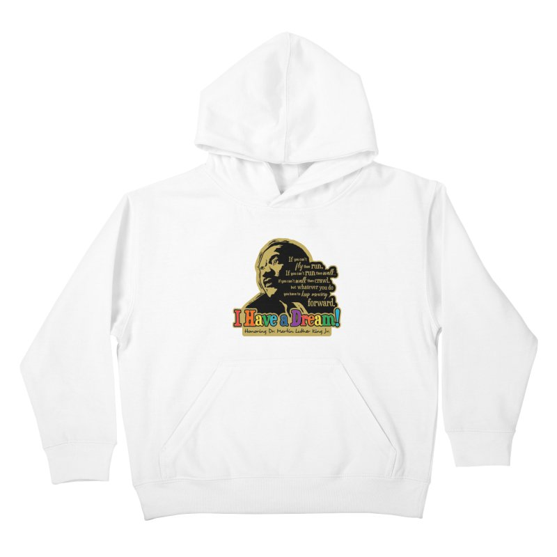I Have a Dream Kids Pullover Hoody by Moon Joggers's Artist Shop