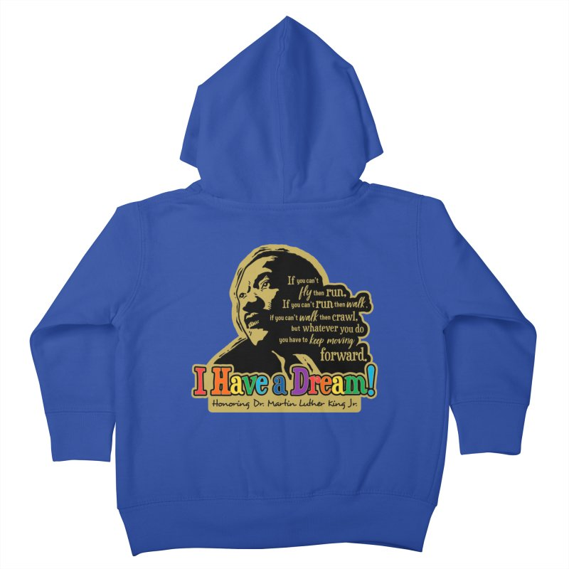 I Have a Dream Kids Toddler Zip-Up Hoody by Moon Joggers's Artist Shop
