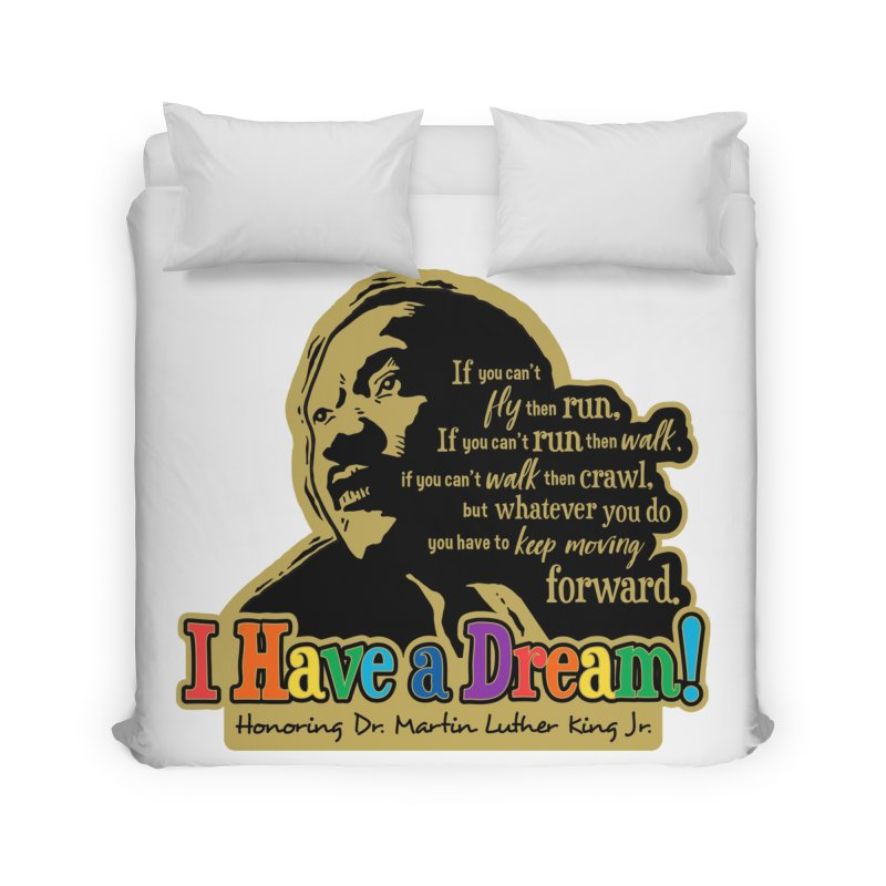 I Have a Dream Home Duvet by Moon Joggers's Artist Shop