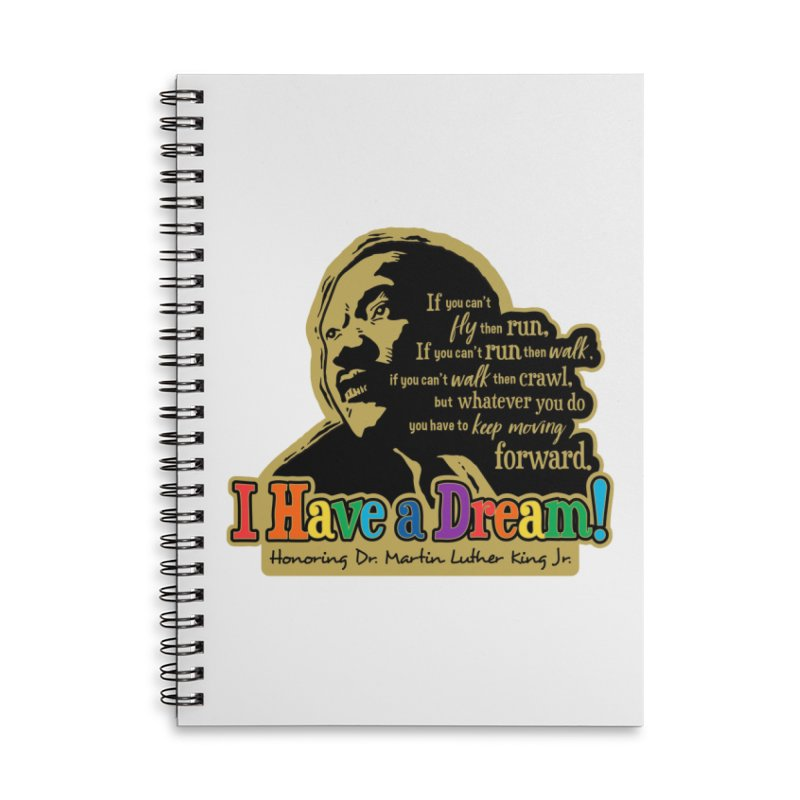 I Have a Dream Accessories Lined Spiral Notebook by Moon Joggers's Artist Shop