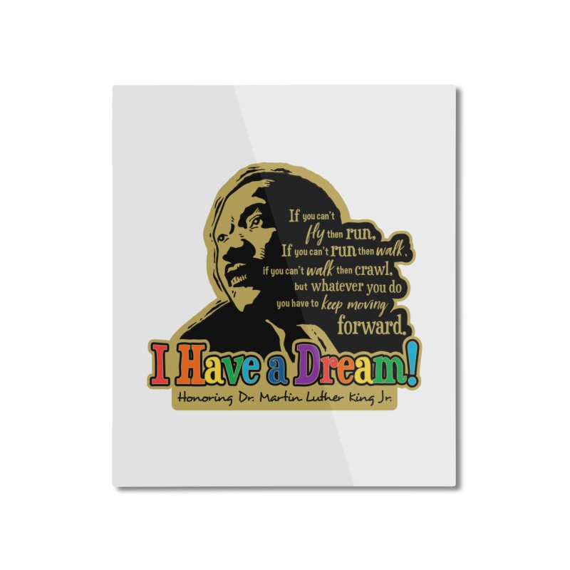 I Have a Dream Home Mounted Aluminum Print by Moon Joggers's Artist Shop