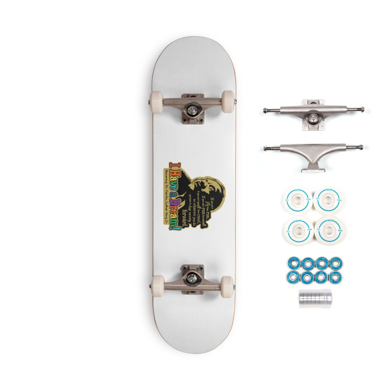 I Have a Dream Accessories Complete - Basic Skateboard by Moon Joggers's Artist Shop