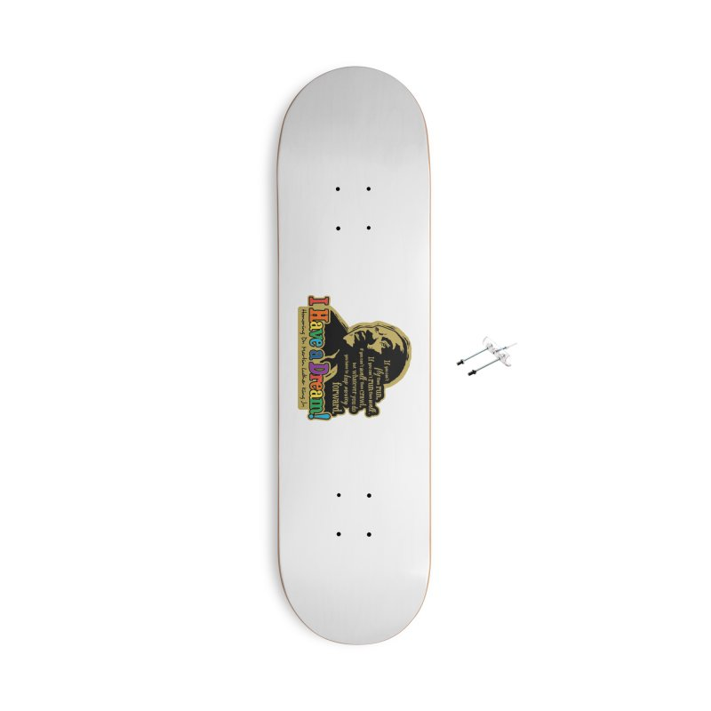 I Have a Dream Accessories With Hanging Hardware Skateboard by Moon Joggers's Artist Shop
