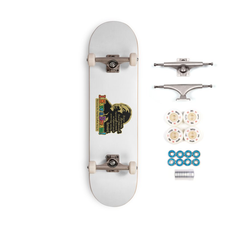 I Have a Dream Accessories Complete - Premium Skateboard by Moon Joggers's Artist Shop