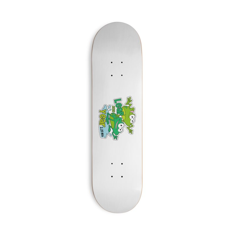 Leap Year 2020 Accessories Deck Only Skateboard by Moon Joggers's Artist Shop