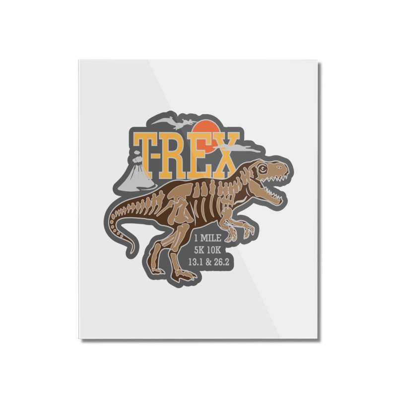 Dinosaurs! T-REX! Home Mounted Acrylic Print by Moon Joggers's Artist Shop