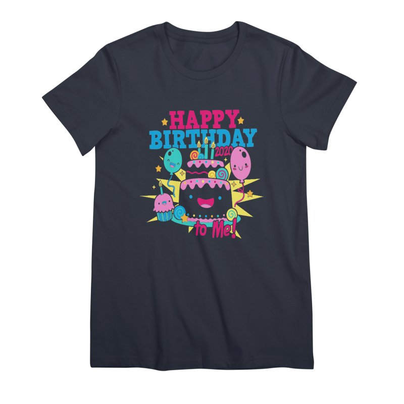 Happy Birthday to Me Women's Premium T-Shirt by Moon Joggers's Artist Shop