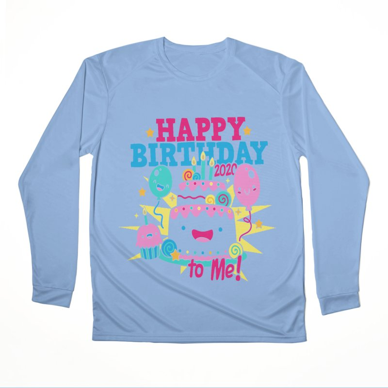 Happy Birthday to Me Men's Performance Longsleeve T-Shirt by Moon Joggers's Artist Shop