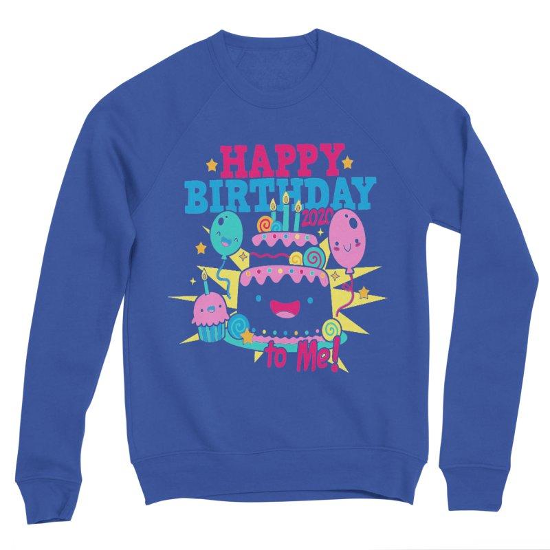 Happy Birthday to Me Women's Sponge Fleece Sweatshirt by Moon Joggers's Artist Shop