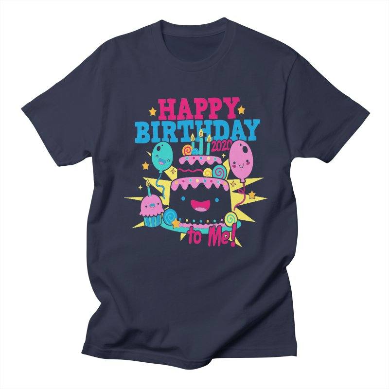 Happy Birthday to Me Women's Regular Unisex T-Shirt by Moon Joggers's Artist Shop