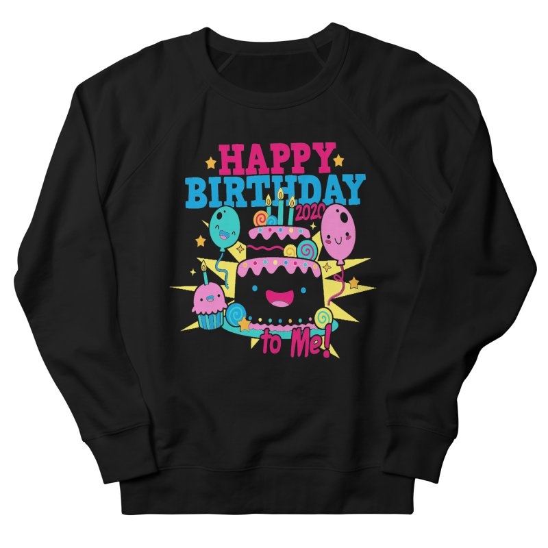 Happy Birthday to Me Men's French Terry Sweatshirt by Moon Joggers's Artist Shop