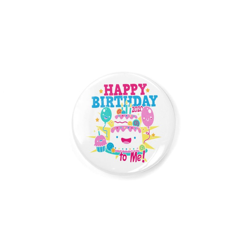 Happy Birthday to Me Accessories Button by Moon Joggers's Artist Shop