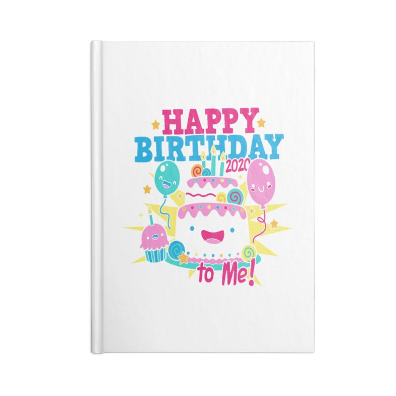 Happy Birthday to Me Accessories Blank Journal Notebook by Moon Joggers's Artist Shop