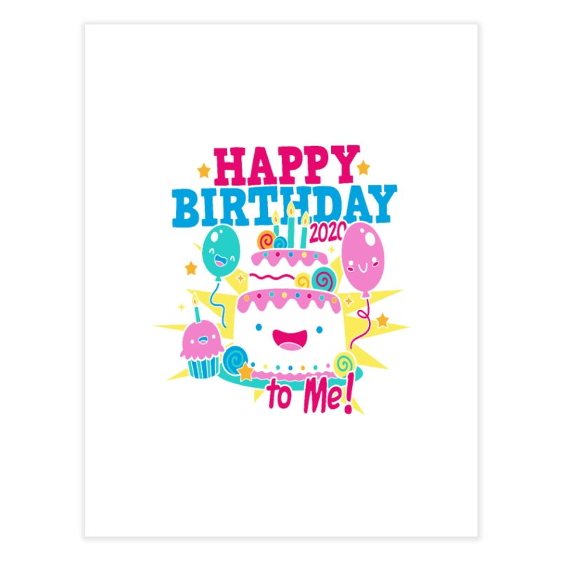 Happy Birthday to Me Home Fine Art Print by Moon Joggers's Artist Shop