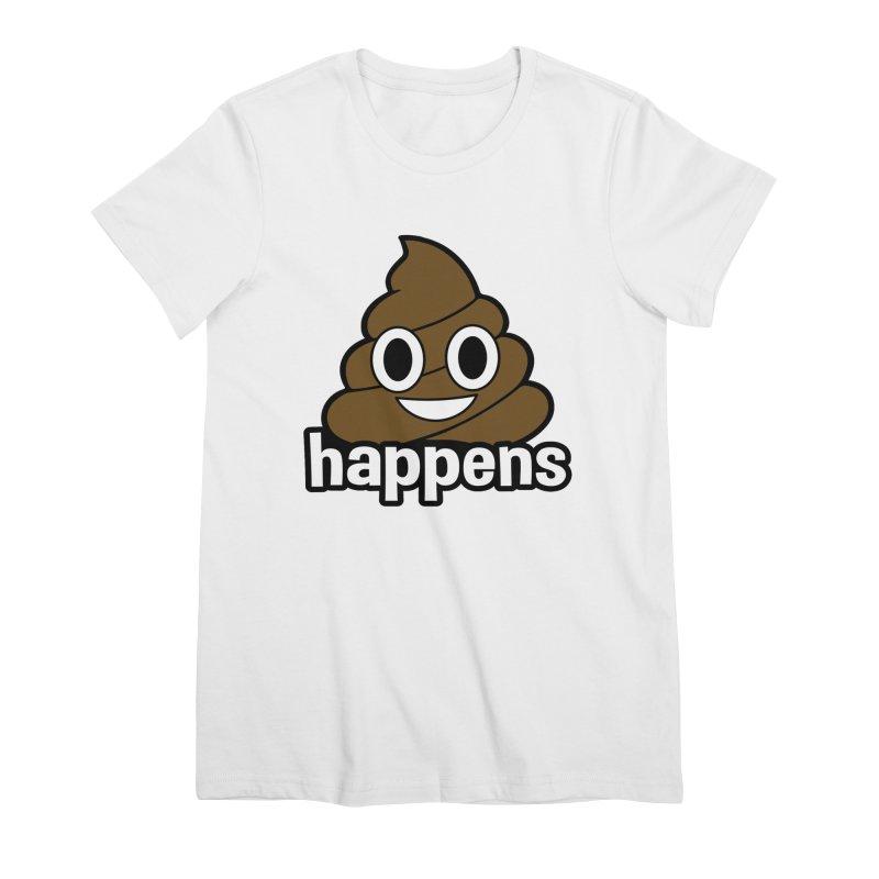 Poop Happens Women's Premium T-Shirt by Moon Joggers's Artist Shop