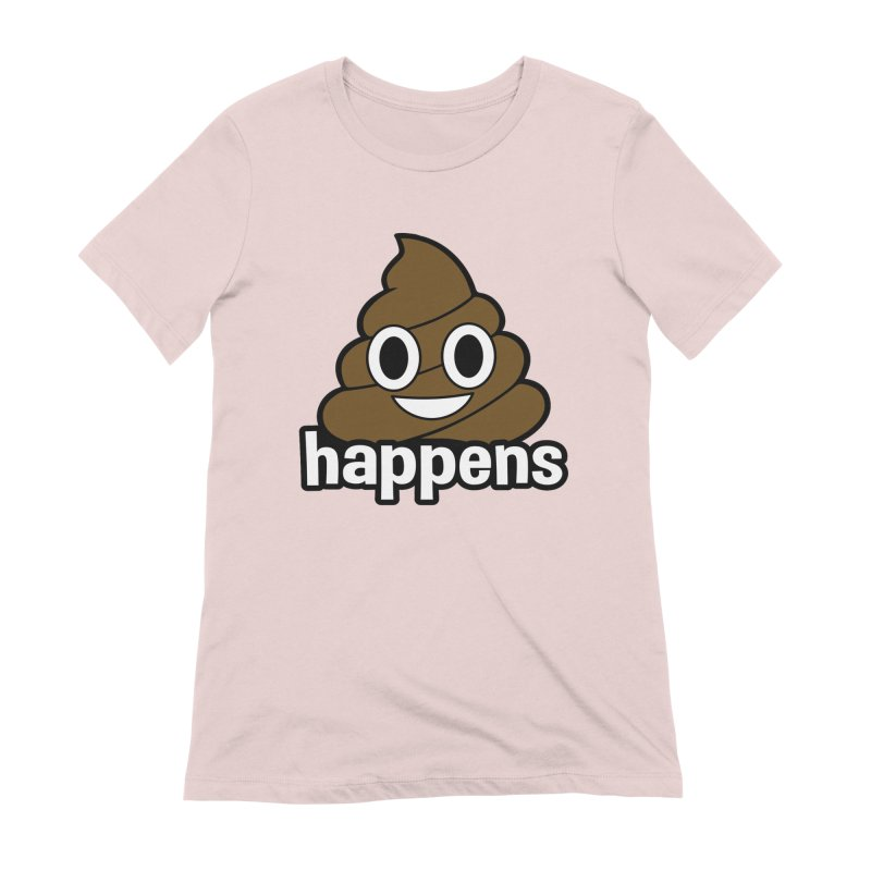 Poop Happens Women's Extra Soft T-Shirt by Moon Joggers's Artist Shop