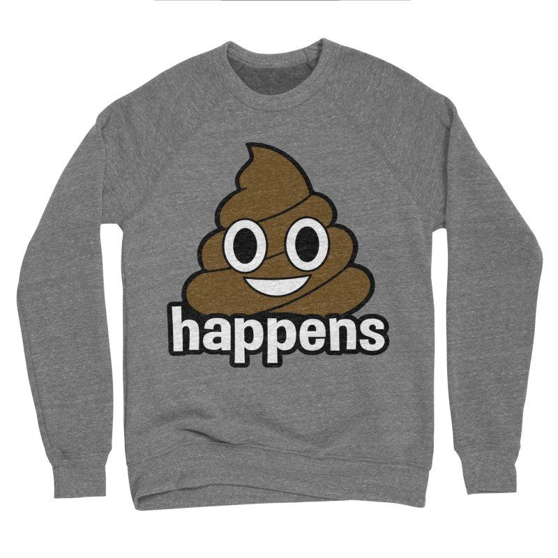Poop Happens Women's Sponge Fleece Sweatshirt by Moon Joggers's Artist Shop