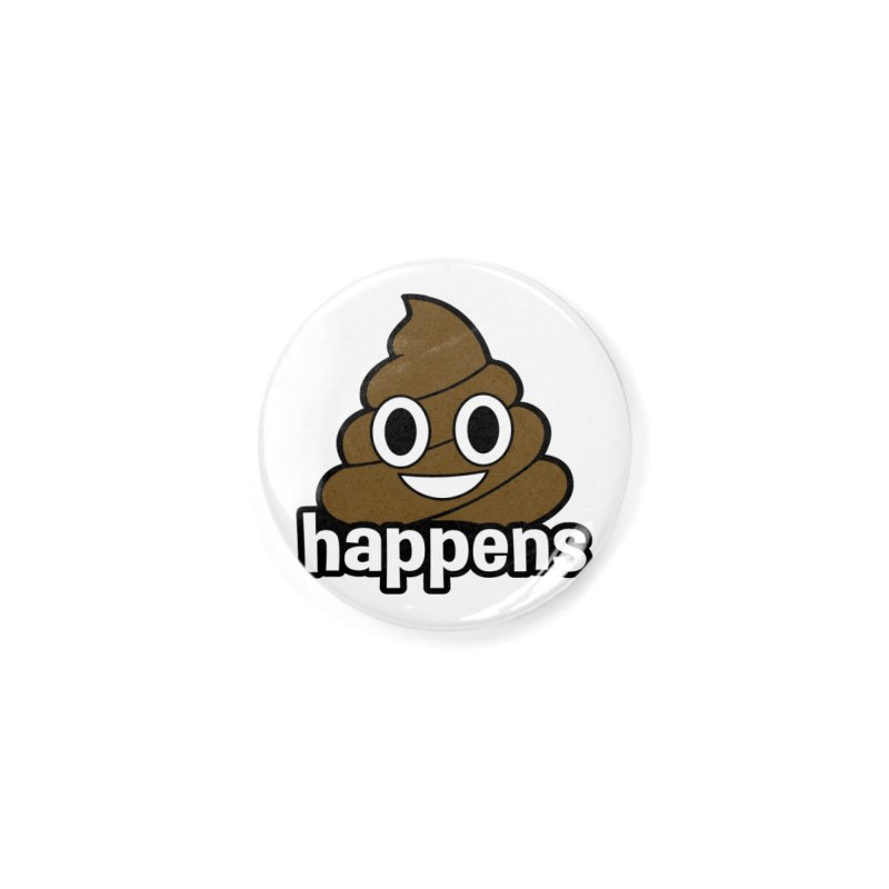 Poop Happens Accessories Button by Moon Joggers's Artist Shop