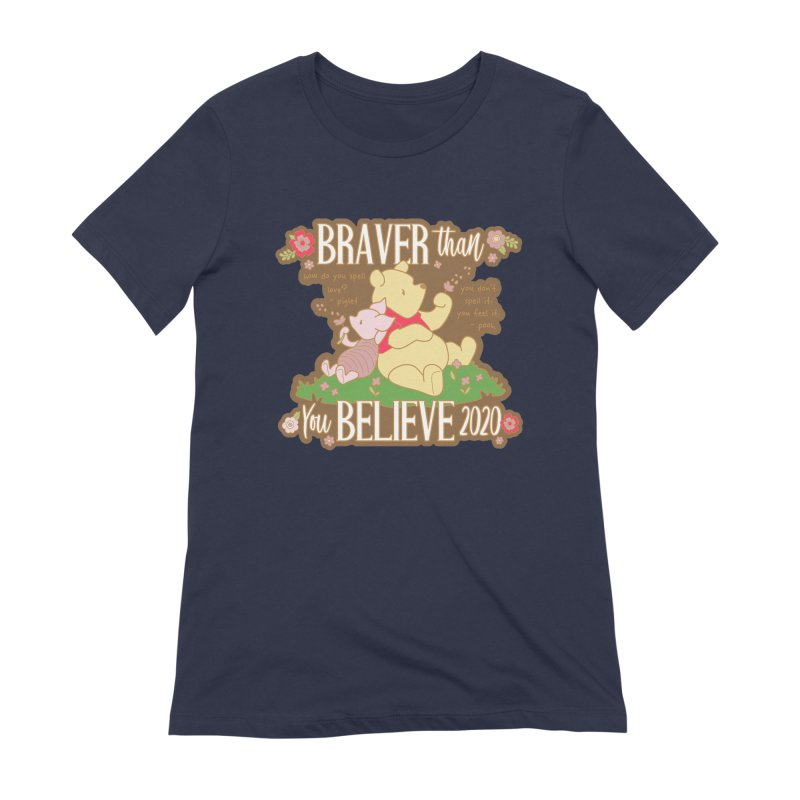Braver Than You Believe 2020 Women's Extra Soft T-Shirt by Moon Joggers's Artist Shop