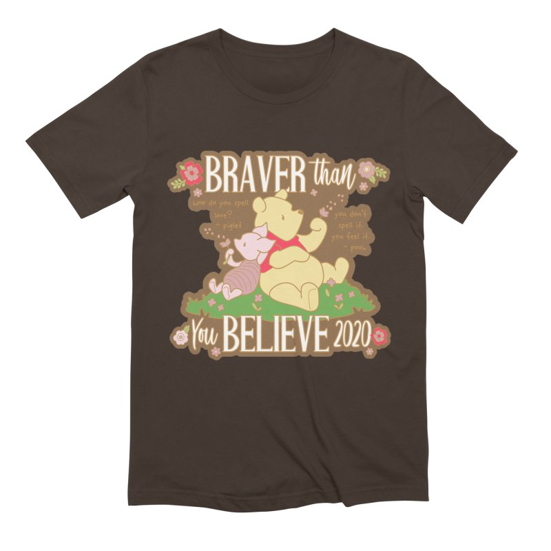 Braver Than You Believe 2020 Men's Extra Soft T-Shirt by Moon Joggers's Artist Shop
