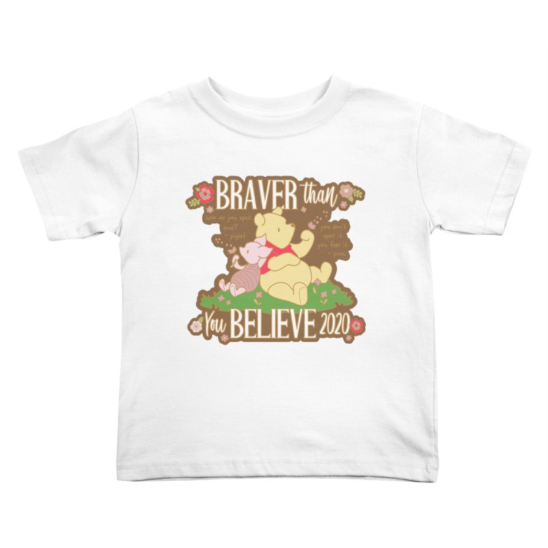 Braver Than You Believe 2020 Kids Toddler T-Shirt by Moon Joggers's Artist Shop