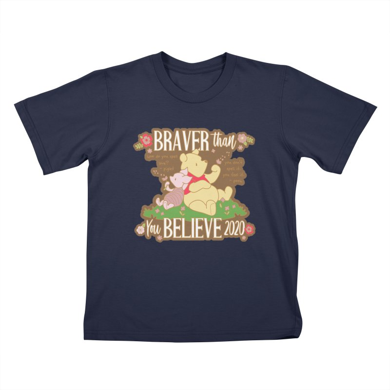 Braver Than You Believe 2020 Kids T-Shirt by Moon Joggers's Artist Shop