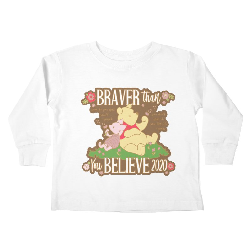 Braver Than You Believe 2020 Kids Toddler Longsleeve T-Shirt by Moon Joggers's Artist Shop