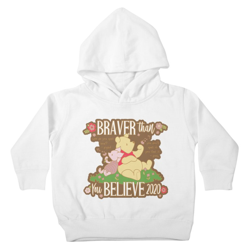 Braver Than You Believe 2020 Kids Toddler Pullover Hoody by Moon Joggers's Artist Shop