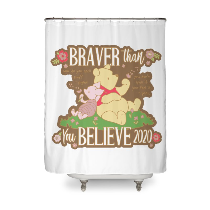Braver Than You Believe 2020 Home Shower Curtain by Moon Joggers's Artist Shop