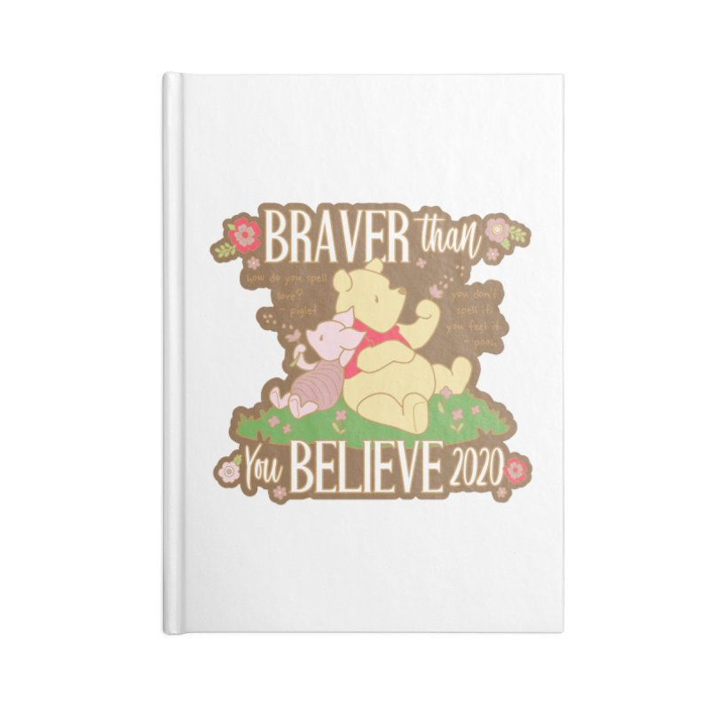 Braver Than You Believe 2020 Accessories Lined Journal Notebook by Moon Joggers's Artist Shop