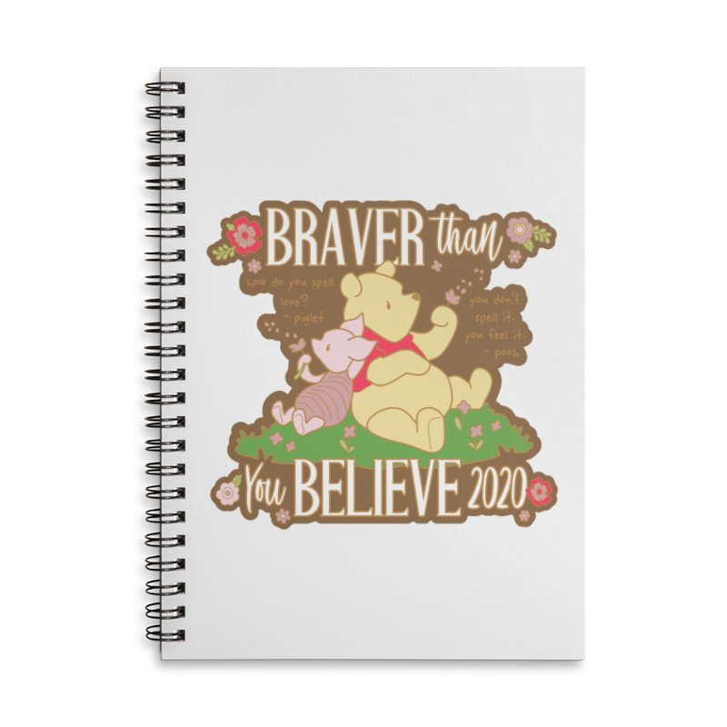 Braver Than You Believe 2020 Accessories Lined Spiral Notebook by Moon Joggers's Artist Shop
