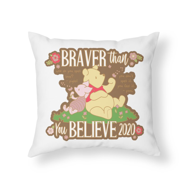 Braver Than You Believe 2020 Home Throw Pillow by Moon Joggers's Artist Shop