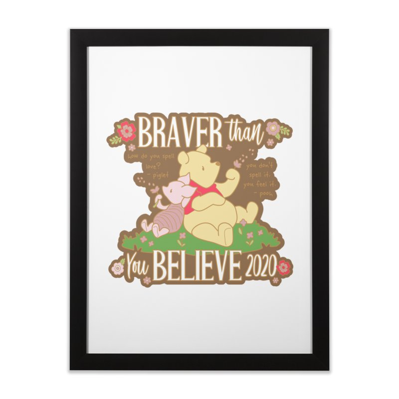 Braver Than You Believe 2020 Home Framed Fine Art Print by Moon Joggers's Artist Shop