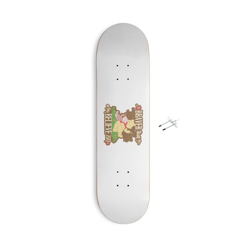 Braver Than You Believe 2020 Accessories With Hanging Hardware Skateboard by Moon Joggers's Artist Shop