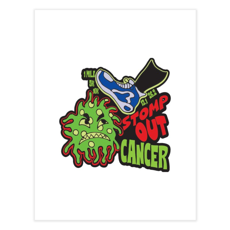 World Cancer Day Stomp Out Cancer! Home Fine Art Print by Moon Joggers's Artist Shop