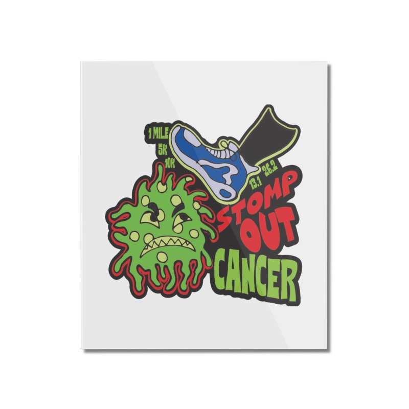World Cancer Day Stomp Out Cancer! Home Mounted Acrylic Print by Moon Joggers's Artist Shop