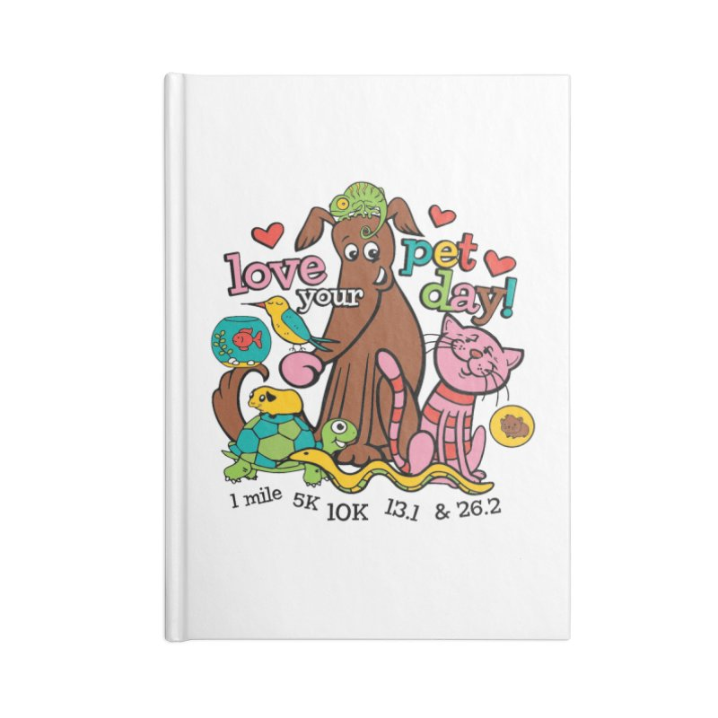 Love Your Pet Accessories Lined Journal Notebook by Moon Joggers's Artist Shop