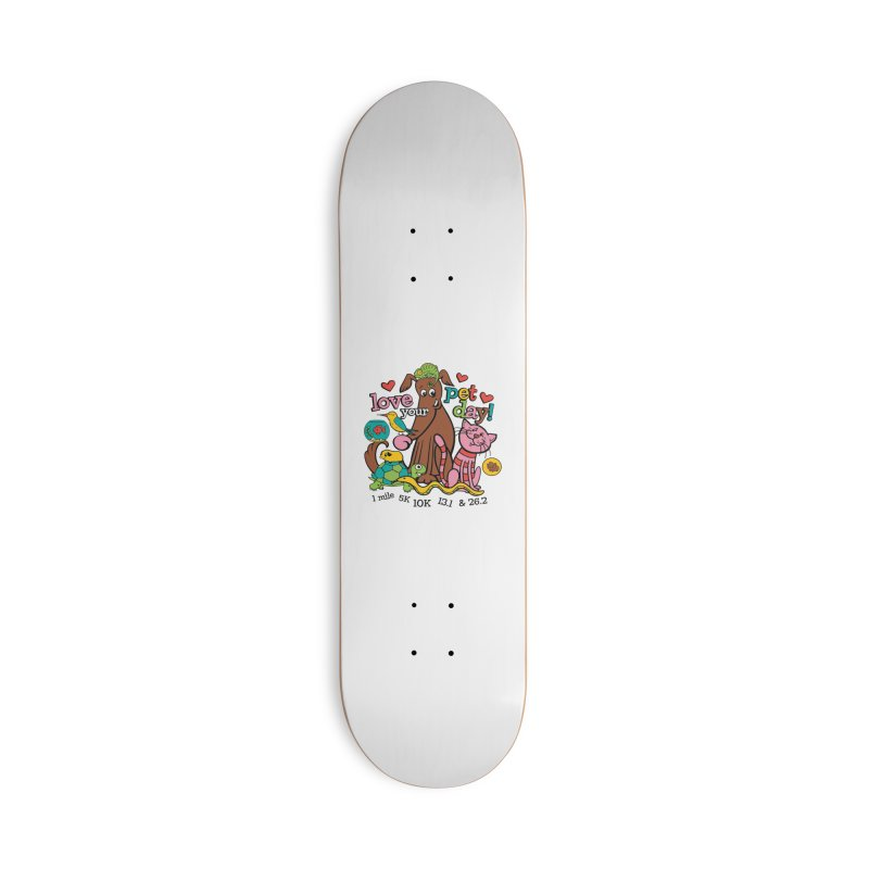 Love Your Pet Accessories Deck Only Skateboard by Moon Joggers's Artist Shop