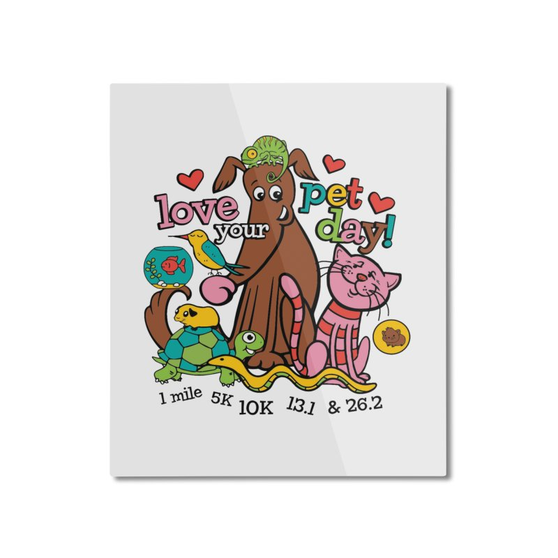 Love Your Pet Home Mounted Aluminum Print by Moon Joggers's Artist Shop