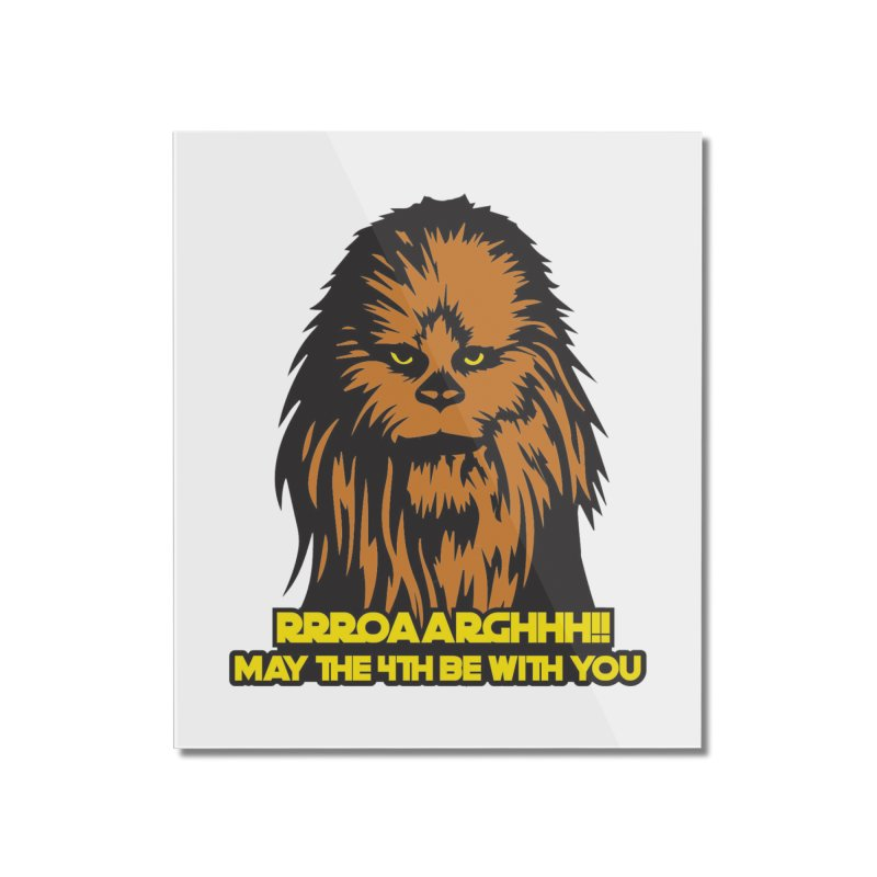 May the Fourth Be With You Home Mounted Acrylic Print by Moon Joggers's Artist Shop