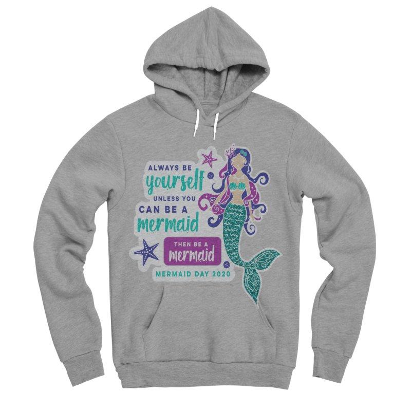 Be A Mermaid Men's Sponge Fleece Pullover Hoody by Moon Joggers's Artist Shop