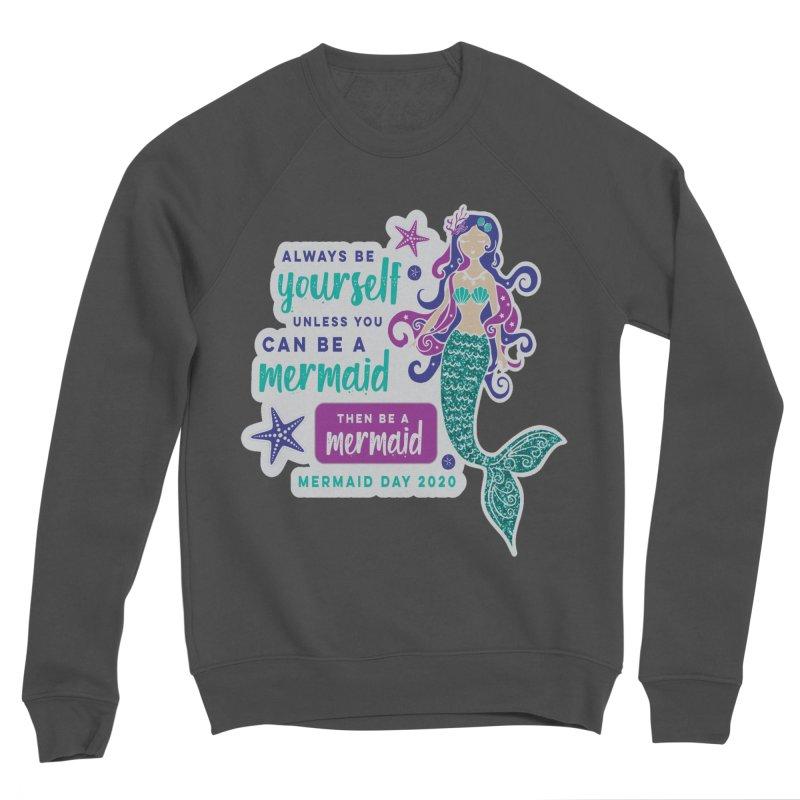 Be A Mermaid Men's Sponge Fleece Sweatshirt by Moon Joggers's Artist Shop