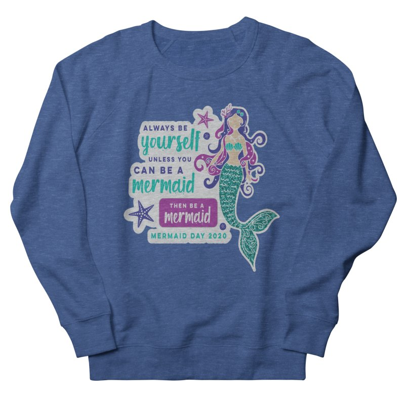 Be A Mermaid Men's Sweatshirt by Moon Joggers's Artist Shop