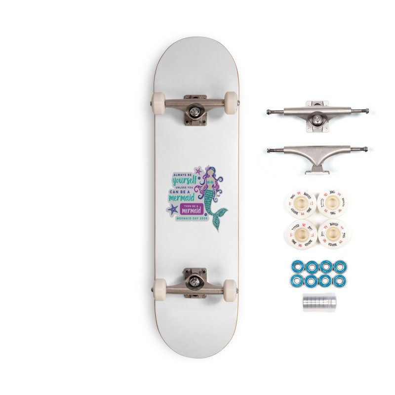 Be A Mermaid Accessories Complete - Premium Skateboard by Moon Joggers's Artist Shop