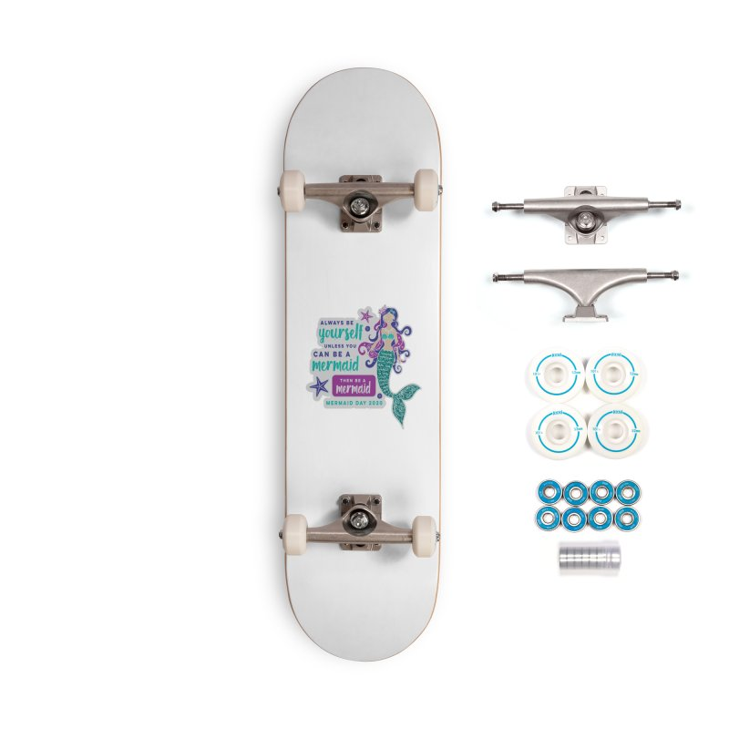 Be A Mermaid Accessories Complete - Basic Skateboard by Moon Joggers's Artist Shop