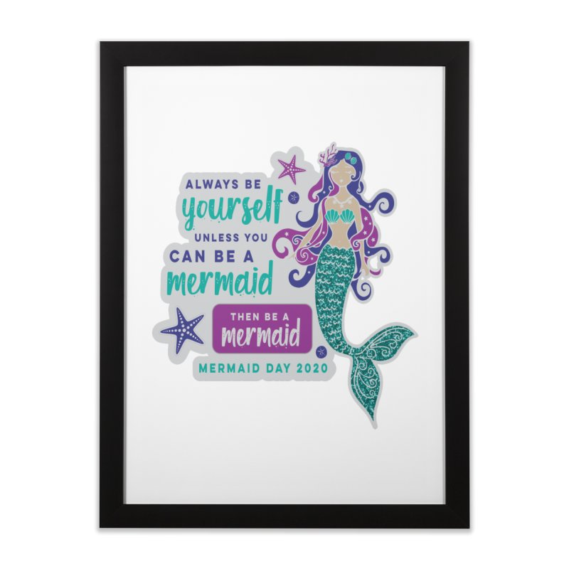 Be A Mermaid Home Framed Fine Art Print by Moon Joggers's Artist Shop