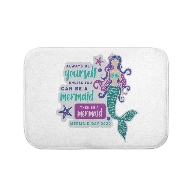 Be A Mermaid Home Bath Mat by Moon Joggers's Artist Shop